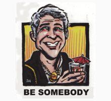 Be Somebody by Zack Morrissette