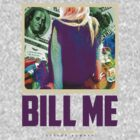 Bill Me by connorbowman