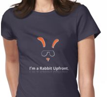 I'm a Rabbit Upfront ... Womens Fitted T-Shirt