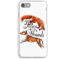 Tonight The Foxes Hunt The Hounds iPhone Case/Skin