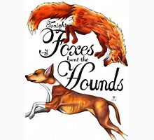 Tonight The Foxes Hunt The Hounds T-Shirt