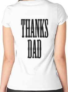 THANKS DAD, Father, Pa, Pop, Da, Dad Women's Fitted Scoop T-Shirt