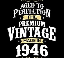 Made In 1946. The Premium Vintage. Aged To Perfection. by aestheticarts