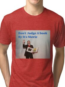Don't judge a book by its movie. Tri-blend T-Shirt