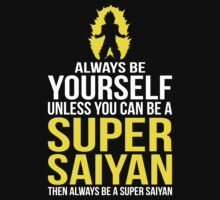 Always Be A Super Saiyan by oolongtees