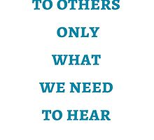 Byron Katie: We say  to others  only  what  we need  to hear by IdeasForArtists