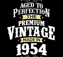 Made In 1954. The Premium Vintage. Aged To Perfection. by aestheticarts
