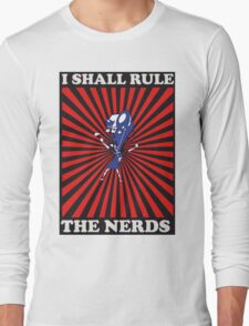 I shall rule the nerds T-Shirt