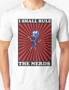I shall rule the nerds T-Shirt