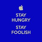 Stay Hungry, Stay Foolish by Byron Taylor