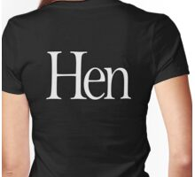HEN, Hen Night, Hen Party, Wed, Wedding, Marry, Married, Girls Party, Womens Fitted T-Shirt