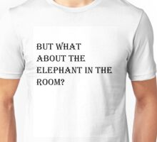 Elepahnt In The Room ? Unisex T-Shirt