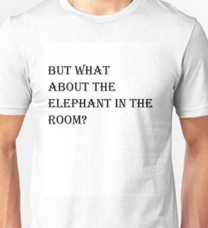 Elepahnt In The Room ? Unisex T-Shirt