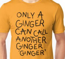 Only A Ginger Unisex T-Shirt