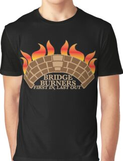 Bridgeburners first in last out with a burning bridge Graphic T-Shirt