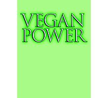 VEGAN, Vegan Power, Raw, Veganism, Strict Vegetarians, Vegetables, Diet, non-dairy vegetarian Photographic Print