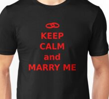 Keep Calm and Marry Me Unisex T-Shirt