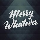 Merry Whatever Lettering by fudgegraphics
