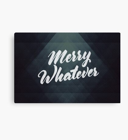 Merry Whatever Lettering Canvas Print