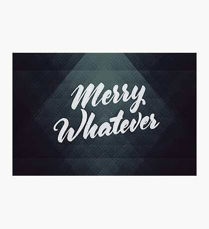 Merry Whatever Lettering Photographic Print