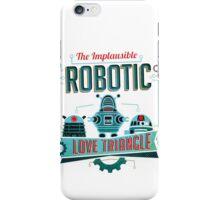 Robotic Love Triangle iPhone Case/Skin