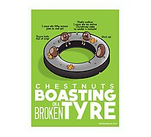 Chestnuts Boasting on a Broken Tyre Photographic Print