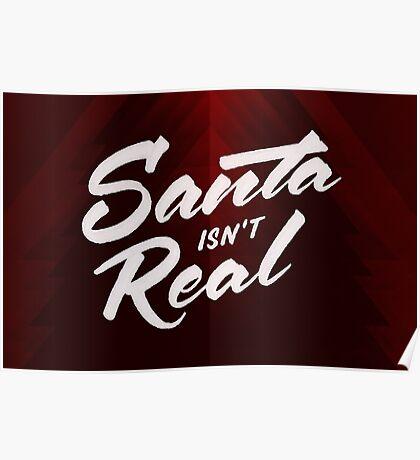 Santa isn't Real Poster