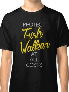 Protect Trish Walker at all costs (white letters) Classic T-Shirt