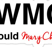 What Would Mary Cherry Do? Sticker