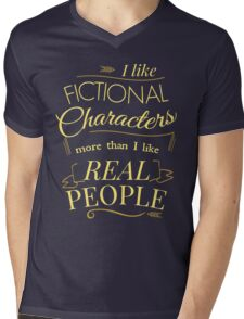 I like fictional characters more than real people Mens V-Neck T-Shirt
