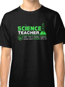 Science Teacher Humor Classic T-Shirt