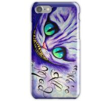 """We're all mad here"" iPhone Case/Skin"