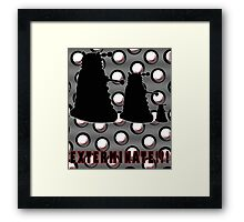 Exterminate!!! Framed Print