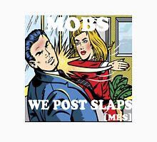 MOBS we post slaps Unisex T-Shirt