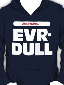 Ever Dull T-Shirt