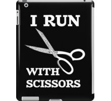 I Run With Scissors iPad Case/Skin