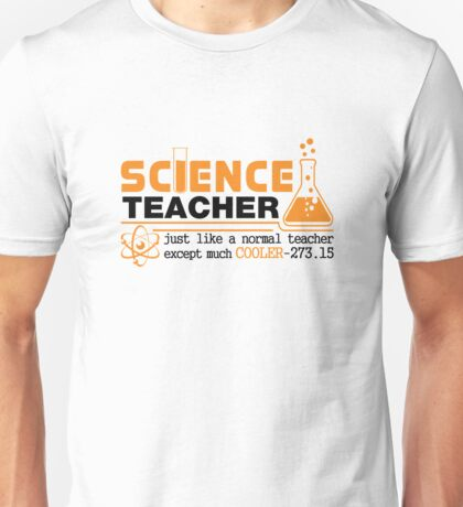 Science Teacher Witty Saying Unisex T-Shirt