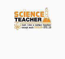 Science Teacher Witty Saying T-Shirt