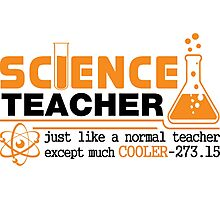 Science Teacher Witty Saying Photographic Print