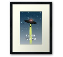 I want to leave  Framed Print
