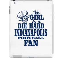 This Girl Is A Die Hard Indianapolis Football Fan iPad Case/Skin