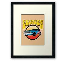 SHOTGUN! Called it. Framed Print