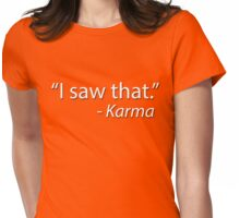 __i saw that: karma Womens Fitted T-Shirt