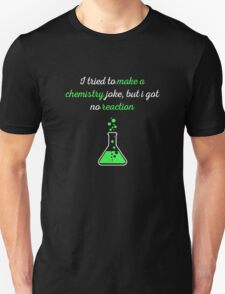Chemistry Joke About Reaction Unisex T-Shirt