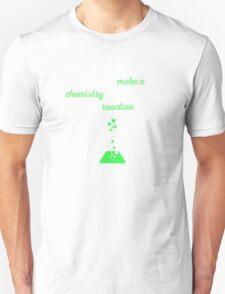 Chemistry Joke About Reaction T-Shirt
