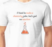 Chemistry Funny Saying Unisex T-Shirt