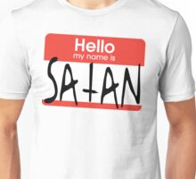Hello, my name is Satan Unisex T-Shirt