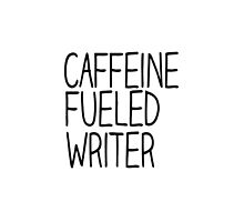 Caffeine Fueled Writer by Booky1312