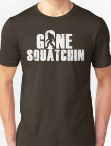 GONE SQUATCHIN' - Bigfoot Shirt T-Shirt