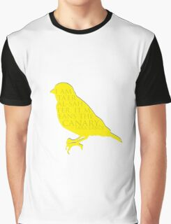 i am the canary Graphic T-Shirt